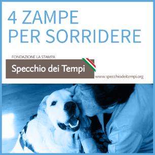 4 Zampe per sorridere - Associazione Aslan e Specchio dei Tempi de La Stampa