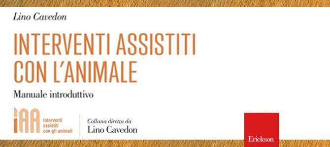 INTERVISTA A LINO CAVEDON, DOCENTE IN ASLAN. ECCELLENZA ITALIANA NEGLI INTERVENTI ASSISTITI CON ANIMALI